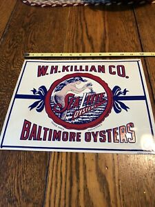 VINTAGE W.H.KILLIAN CO. BALTIMORE OYSTERS- TIN STORE SIGN- EMBOSSED- MADE in USA