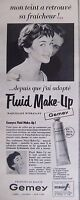 PUBLICITÉ PRODUIT DE BEAUTÉ GEMEY - FLUID MAKE-UP - MAQUILLAGE FLUIDE ANNEE 50