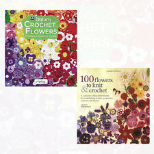 Flowers to Crochet 2 Books Collection Set Pack Crochet Flowers,100 Flowers NEW