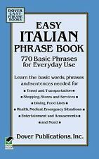 Easy Italian Phrase Book: 770 Basic Phrases for Everyday Use (Dover Language Gui