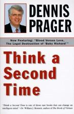 Think a Second Time by Dennis Prager (1996, Paperback)