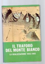 miil traforo del monte bianco - la realizzazione - 1945 - 1965 -