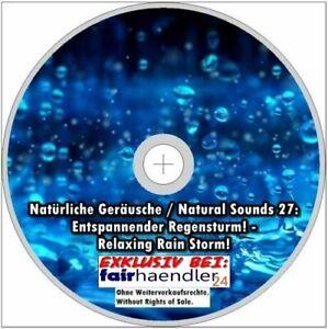 Natürliche Geräusche 27 ENTSPANNENDER REGENSTURM - Entspannung Entspannen CD Neu