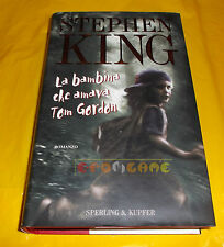 Stephen King LA BAMBINA CHE AMAVA TOM GORDON 1ª Edizione Sperling & Kupfer 1999