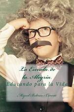 La Escuela de la Alegria : Educando para la VIDA by Miquel Beltran i Carrete...