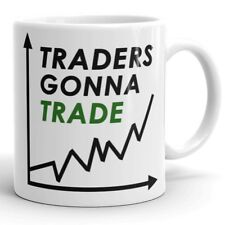 Traders Gonna Trade Coffee Mug Cup Broker Gifts | Stock Market Forex Wall Street