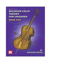 Mel Bay 20558 Beginner Cello Theory for Children, Book Two by Melanie Smith