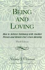 Being and Loving: How to Achieve Intimacy with Another Person and Retain One's O