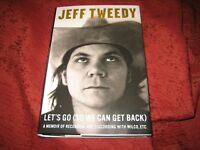 JEFF TWEEDY LET'S GO (SO WE CAN GET BACK) HD SIGNED 1ED/1PRT
