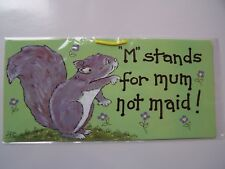 SMILEY SIGNS - HANGING SIGN - M STANDS FOR MUM NOT MAID