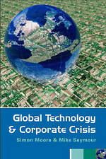 Global Technology and Corporate Crisis: Strategies, Planning and Communication i