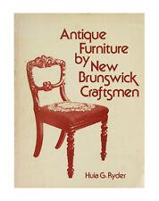 Antique Furniture by New Brunswick Craftsmen by Huia Gwendoline Ryder (1973,...