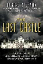 Last Castle : The Epic Story of Love, Loss, and American Royalty in the Nation's