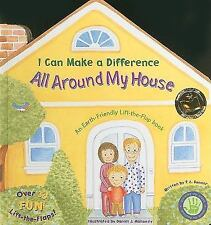 I Can Make a Difference All Around My House: An Earth-Friendly Lift-The-Flap Boo