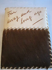 1943 FAR AWAY AND LONG AGO BOOK - A HISTORY OF MY EARLY LIFE BY W.H. HUDSON -