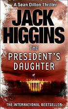The President's Daughter (Sean Dillon Series, Book 6) by Jack Higgins (Paperback