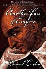 Another Face of Empire: Bartolom� de Las Casas, Indigenous Rights, and