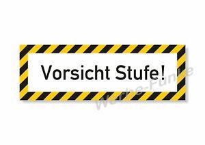 """Schild """" Vorsicht Stufe""""  500 x 170 mm, UV-Schutzlaminat wetterfest"""