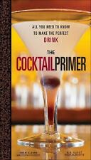 NEW - The Cocktail Primer: All You Need to Know to Make the Perfect Drink