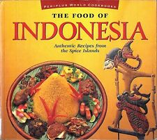 THE FOOD OF INDONESIA: Authentic Recipes from the Spice Islands (1995, PB)