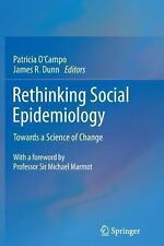 Rethinking Social Epidemiology : Towards a Science of Change (2013, Paperback)