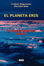 NEW EL PLANETA ERIS Y EL CALENTAMIENTO GLOBAL (Spanish Edition)