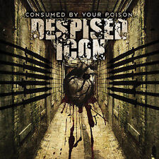 Despised Icon : Consumed By Your Poison [us Import] CD (2006)