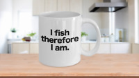 Fish Mug White Coffee Cup Funny Gift for Angler Fisherman I fish therefore I am