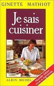 Je sais cuisiner: Plus 2000 recettes de Ginette Mathiot   Livre   état bon