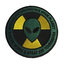 Alien Warning We Are Not Destroying Your Planet Embroidered Iron On UFO Patch