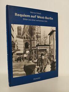 Requiem auf West-Berlin. Bilder aus einer verlorenen Zeit Manfred, Heckmann