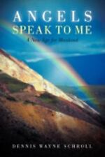 Angels Speak to Me: A New Age for Mankind (Paperback or Softback)