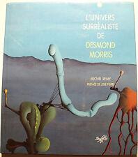 SURREALISME/L'UNIVERS DE DESMOND MORRIS/M.REMY/PREFACE DE JOSE PIERRE/1991/RARE
