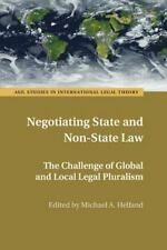 ASIL Studies in International Legal Theory: Negotiating State and Non-State...