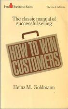 How to Win Customers by Heinz M. Goldmann