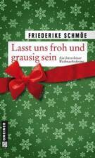 Lasst uns froh und grausig sein von Friederike Schmöe (2011, Taschenbuch)