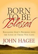Born to Be Blessed : Releasing God's Promises into the Lives of Those You Love b
