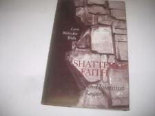 Shattered Faith: A Holocaust Legacy by Leon Wells