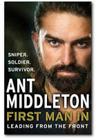 First Man In: Leading from the Front by Ant Middleton - Hardback *BRAND NEW*
