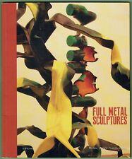 Full Metal Sculptures, Viseux Pagès Skoda Perrin Sanhes Mascles..  Denys Puech