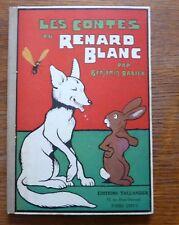 Livre pour enfant Benjamin Rabier LES CONTES DU RENARD BLANC 1929 Excellent état