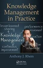 KNOWLEDGE MANAGEMENT IN PRACTICE - RHEM, ANTHONY J. - NEW HARDCOVER BOOK
