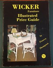 Wicker Furniture Illustrated Price Guide  By Frances Thompson Vintage 1973 HTF