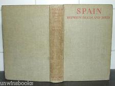 SPANISH CIVIL WAR Oto Bihalji Merin SPAIN Between DEATH/BIRTH Peter 1938 1st Ed