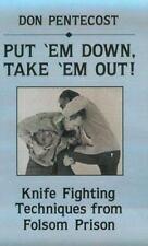 Put 'Em Down, Take 'Em Out!: Knife Fighting Techniques From Folsom Prison [Nov..