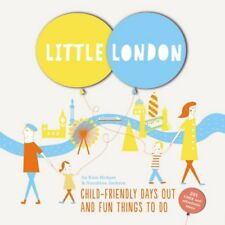Little London: Child-friendly Days Out and Fun Things To Do,Sunshine Jackson, K