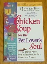 Chicken Soup for the Pet Lover's Soul : Stories about Pets as Teachers, Healers