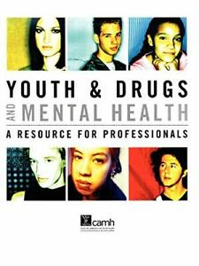Youth & Drugs and Mental Health: A Resource for, Tupker, Elsbeth,,