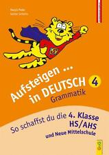 Aufsteigen in Deutsch - Grammatik 4: So schaffst du die 4. Klasse HS/AHS