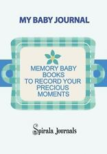 My Baby Journal : Memory Baby Books to Record Your Precious Moments (Boy Vers...